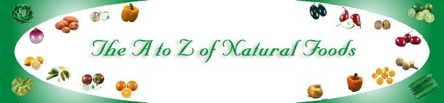 The A to Z of Natural Foods