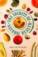 Dr. Shyam Singha's book - The Secrets of Natural Health
